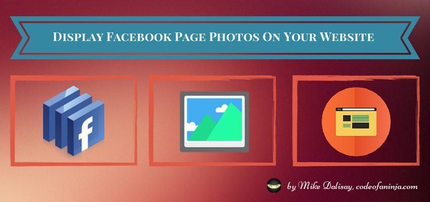 Display Facebook Photos On WordPress or Any Website